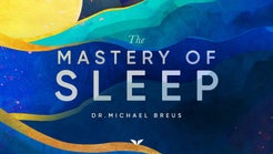 The Mastery of Sleep by Michael Breus
