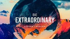 Be Extraordinary by Vishen Lakhiani