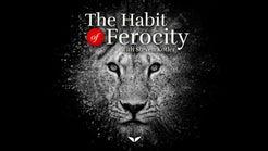 Habit of Ferocity by Steven Kotler