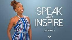 Speak and Inspire by Lisa Nichols