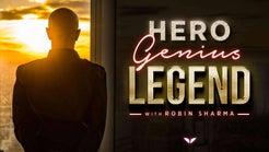 Hero. Genius. Legend. by Robin Sharma